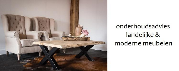 onderhoudsadvies landelijke en moderne meubelen